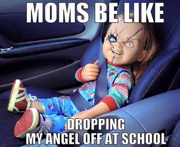 moms be like dropping my angel off at school - ugly baby meme