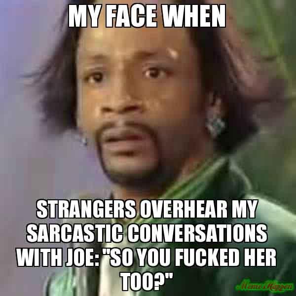 my face when... sarcastic face meme