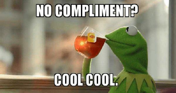 no-complimenta-cool-cool -kermit drinking tea meme