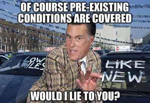 of course pre existing conditions are covered used car saleman meme