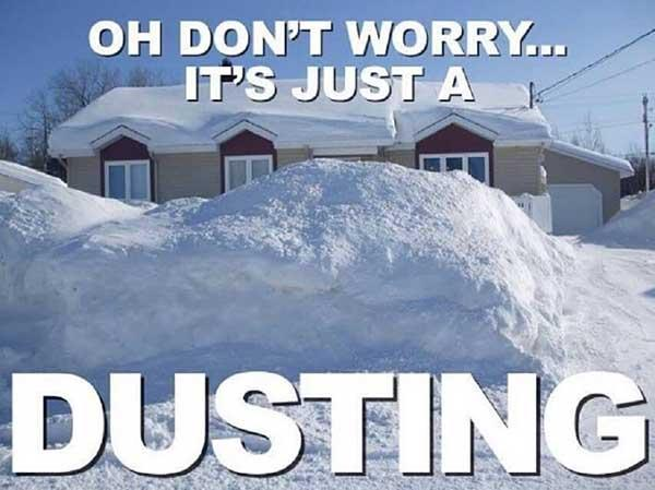 oh don't worry it'S just a dusting - snow meme