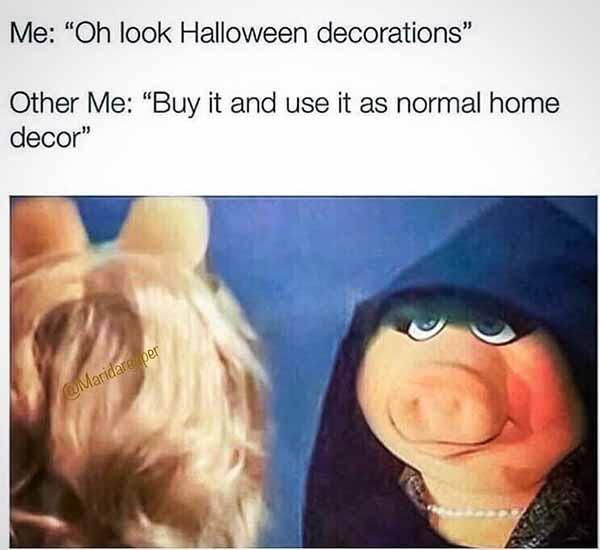 oh look halloween decoration... halloween meme