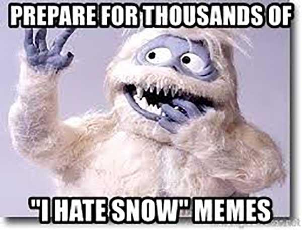 prepared for thousand of i hate snow memes