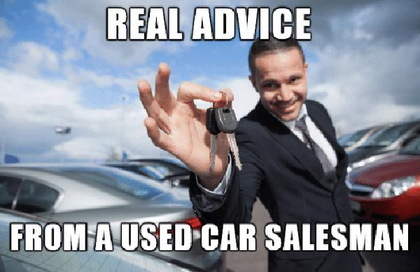 real-advice-from-a-used-car-salesman-made
