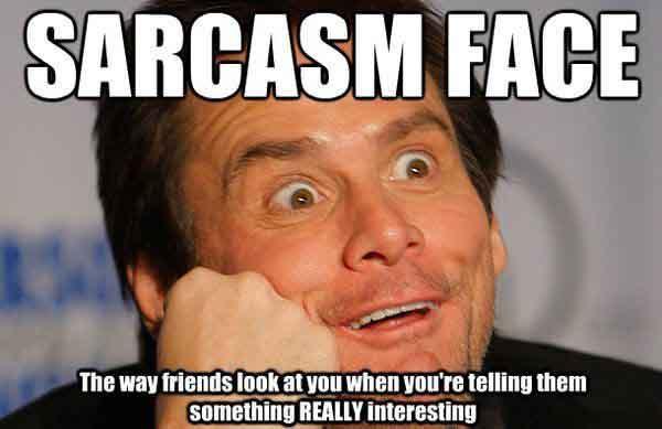 sarcastic friend meme