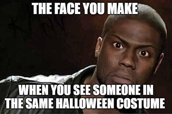 the face you make when you see someone in the same halloween costume