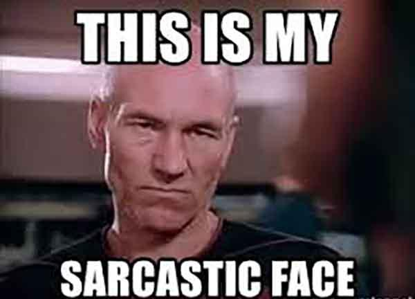 this is my sarcastic face