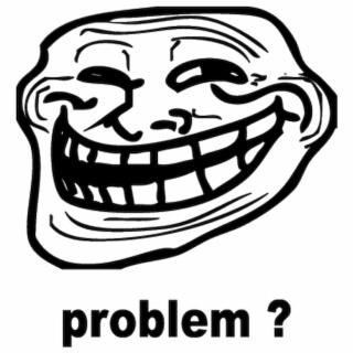 troll face meme problem..