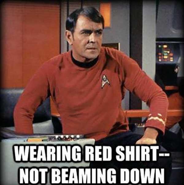 wearing red shirt not beaming down - star trek red shirt meme