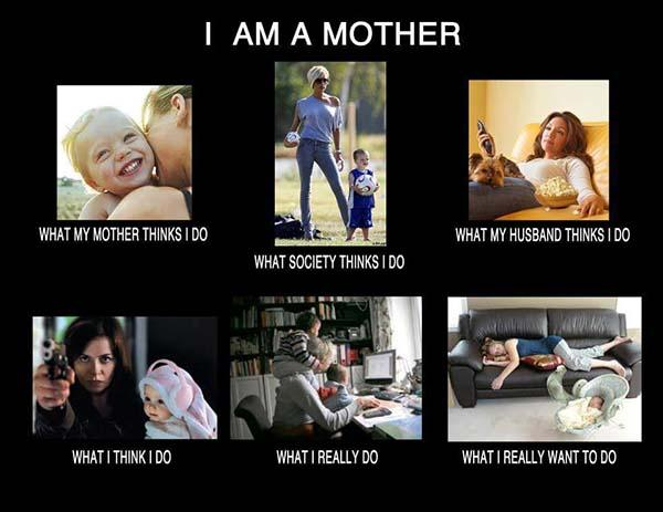 what i actually do meme i am a mother