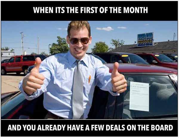 when it'Ss the first of the month... car salesman meme