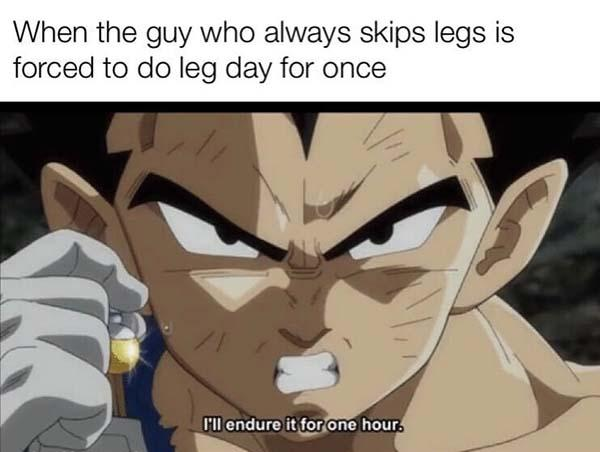 when the guy who always skips legs... leg day meme