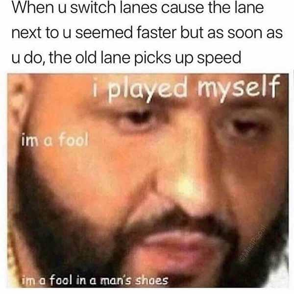 when u switch lanes... car meme
