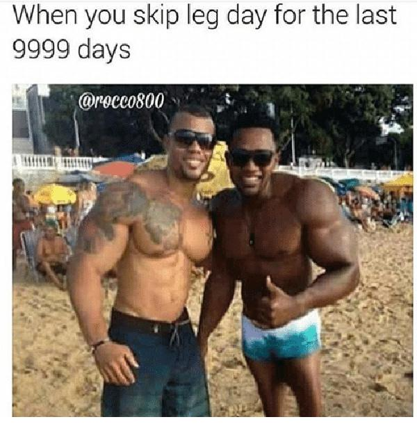 when-you-skip-leg-day-for-the-last-9999-days