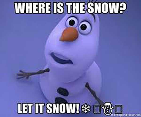 where is the snow let it snow - let it snow meme
