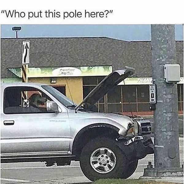 who put this pole here... car crash meme