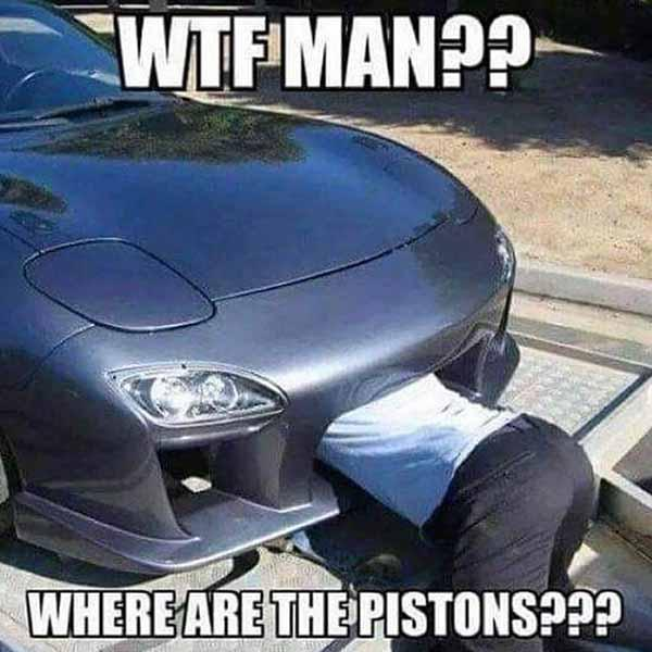 wtf where are the pistons - car meme