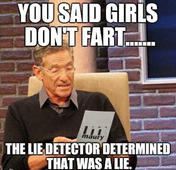 you said girls don't fart lady fart meme