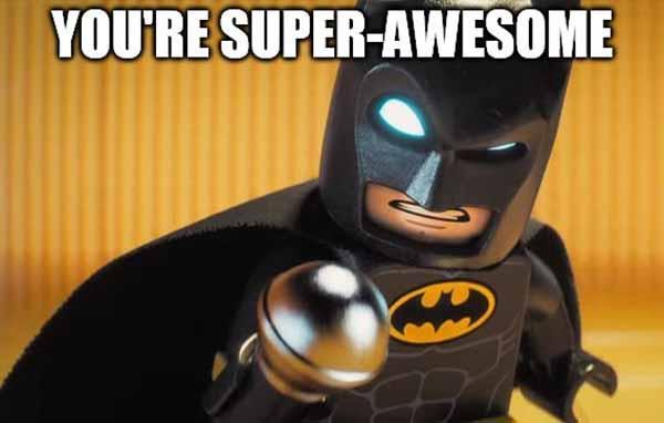 you're super awesome lego batman meme