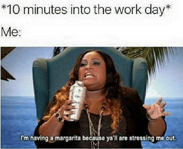 10-minutes-into-the-work-day-work stress meme