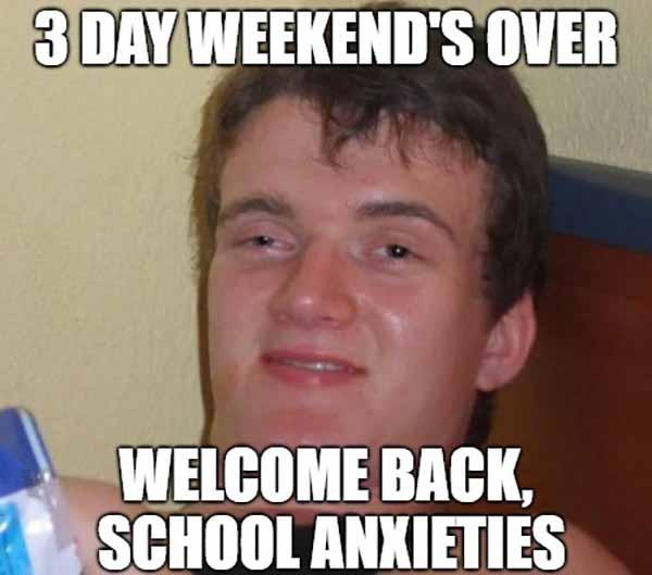 3 days weekend over welcome back to school meme