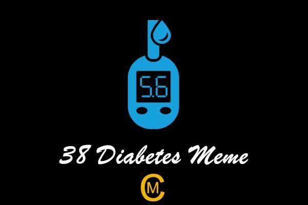 38 Diabetes Meme