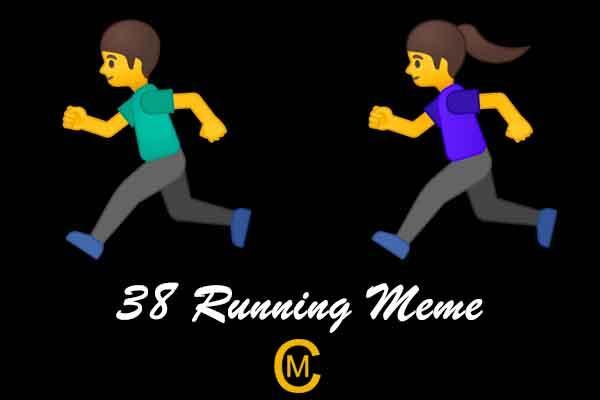 38 Running Meme