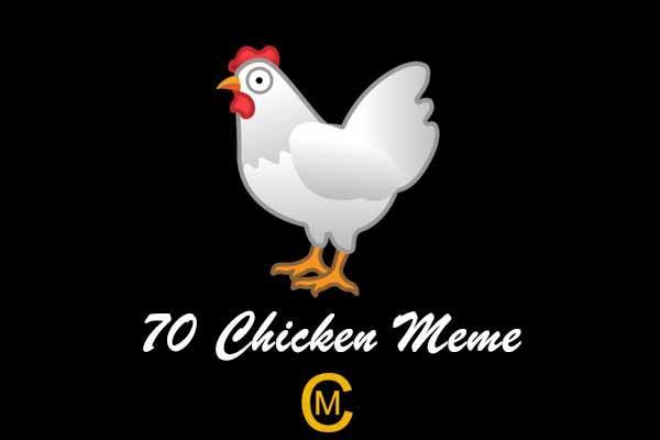 70 Chicken Meme