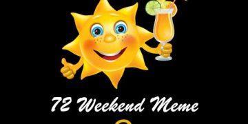 72 Weekend Meme