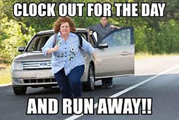 Clock out for the Day And Run Away - running away meme