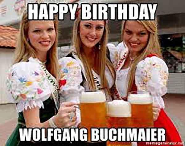 Happy birthday Wolfgang BUChmaier
