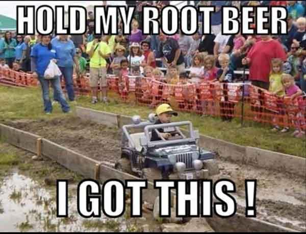 Meme Hold My Root Beer i got this