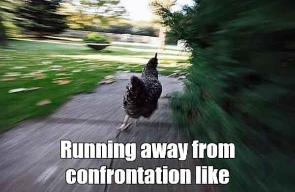 Meme Running away from confrontation like