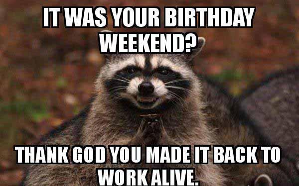 birthday weekend meme