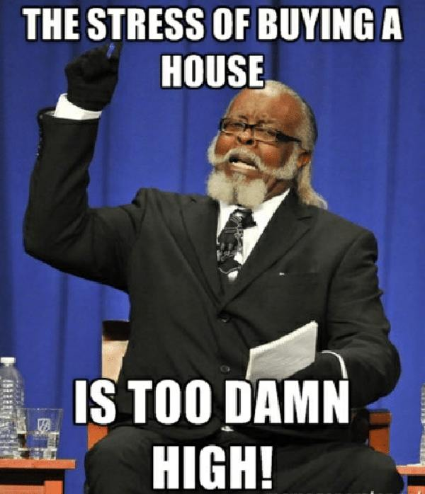 buying a house stress meme