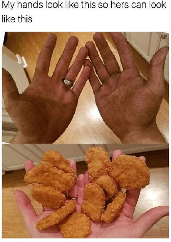 chicken nugget meme my hands look like this