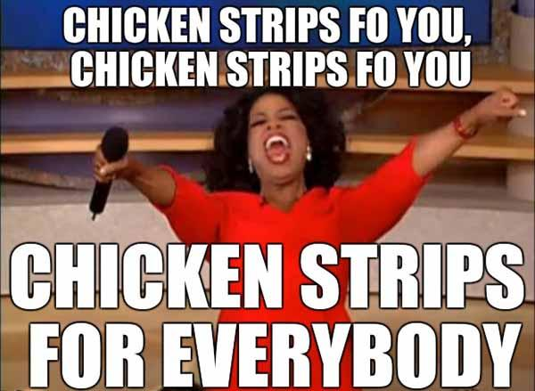 chicken strips meme for everybody
