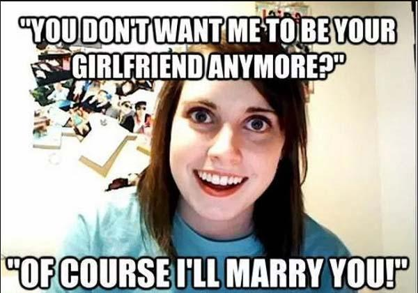 crazy obsessed girlfriend memes
