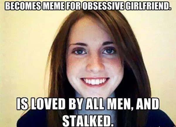 crazy stalker girlfriend meme