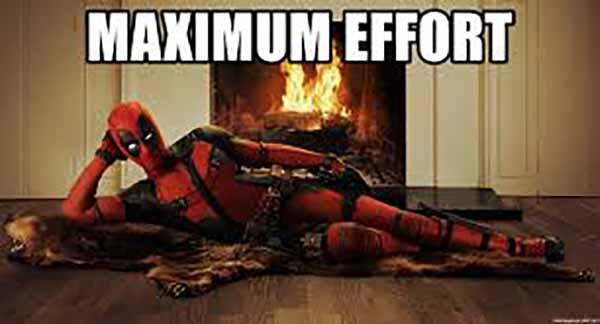 deadpool maximum effort meme