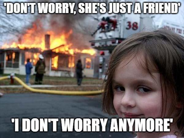 don't worry, she's just a friend i don't worry anymore - jealous girlfriend meme