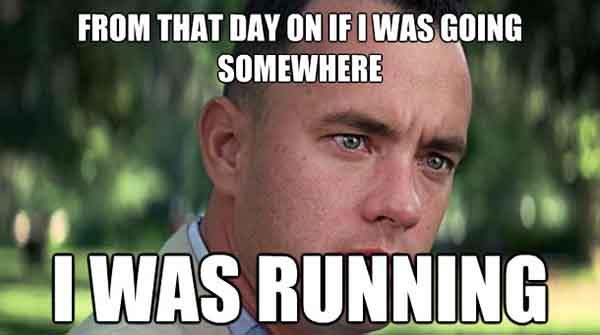 from that day on if i was going somewhere - forrest gump running meme
