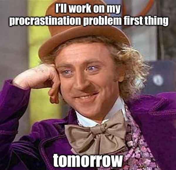 funny procrastination meme