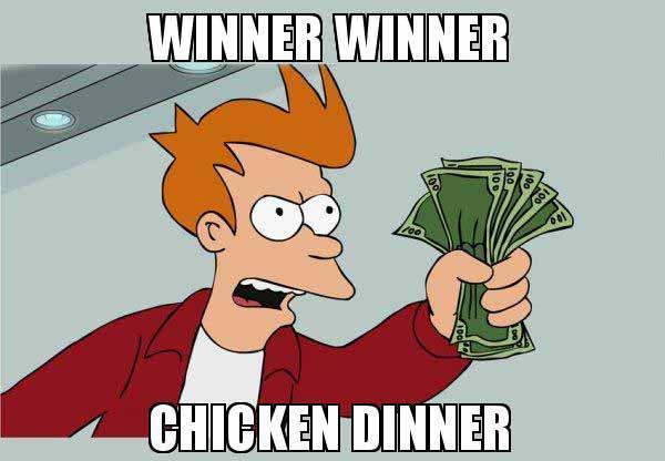 futurama winner winner chicken dinner meme