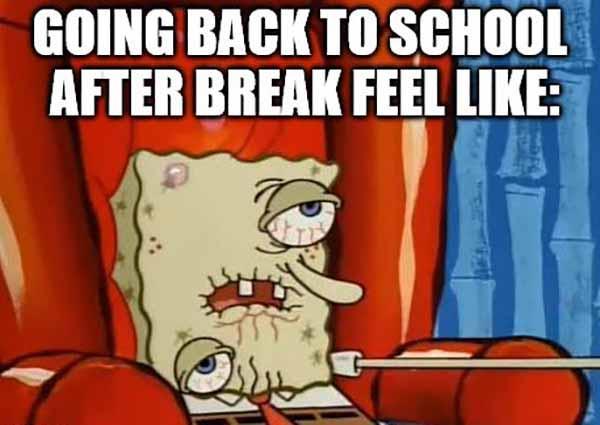 going back to school after break meme