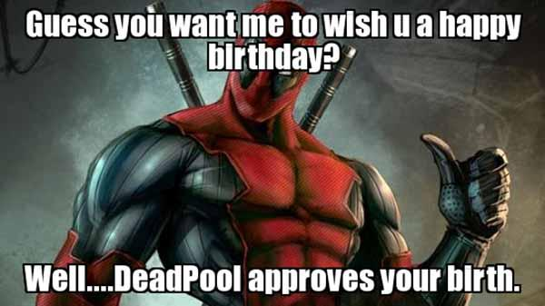 guess you want me to wish you a happy birthday