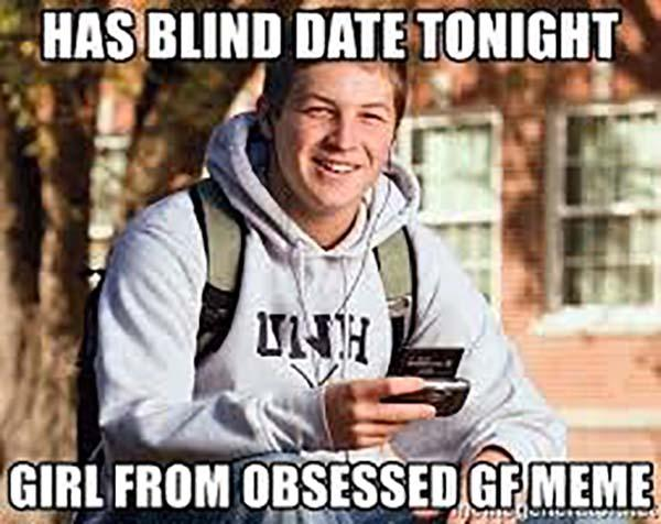 has blind date tonight girl from obsessed gf meme