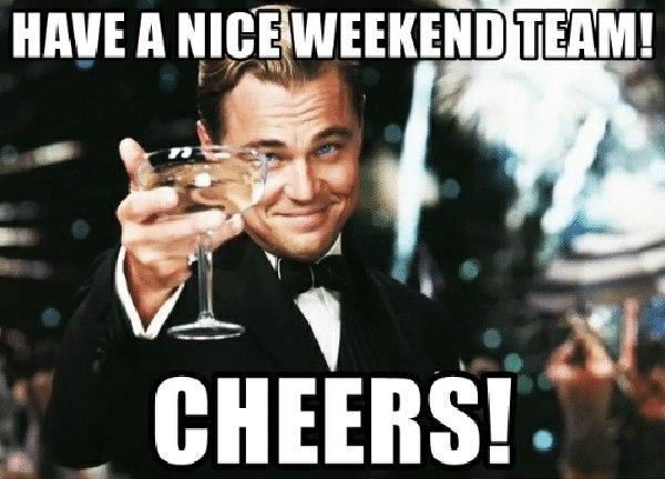 have-a-nice-weekend-team-cheers