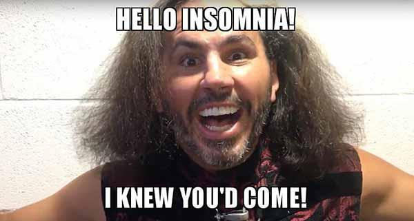 hello-insomnia-i knew you'd come