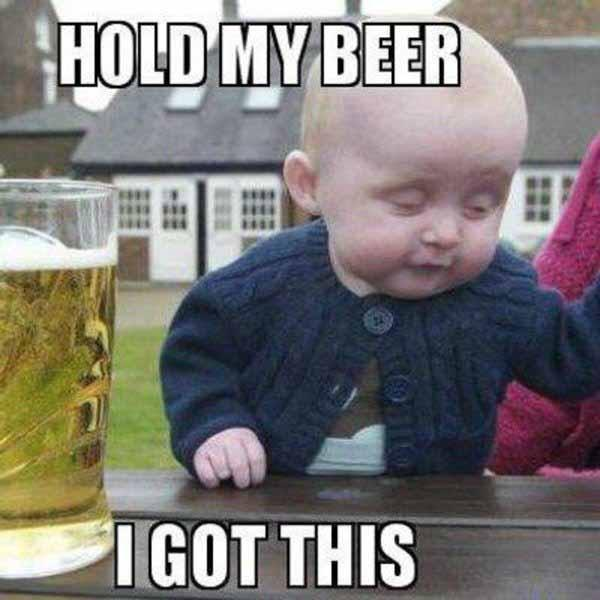 hold_my_beer i got this
